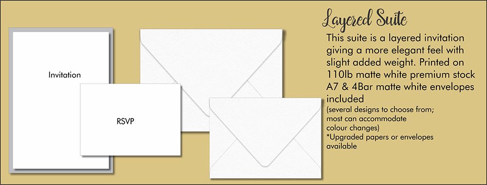 Layered Suite explained - This suite is a layered invitation giving a more elegant feel with slight added weight. Printed on 110lb matte white premium stock, A7 & 4Bar matte white envelopes included
